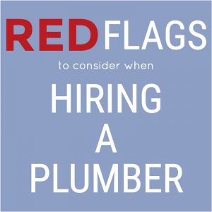3 Red Flags To Look Out For When Hiring A Plumber