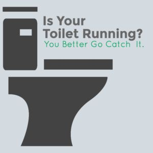 My Toilet Is Running…HELP!