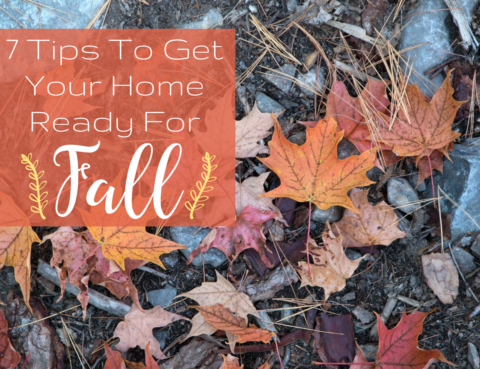 7 Tips To Get Your Home Ready For Fall