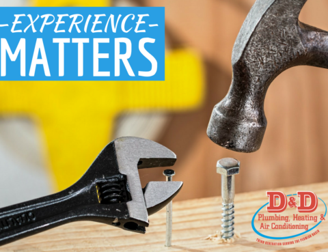 Experience Matters | D&D Plumbing, Heating, and Air Conditioning