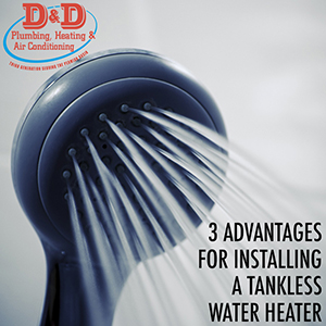 3 Advantages for Installing a Tankless Water Heater