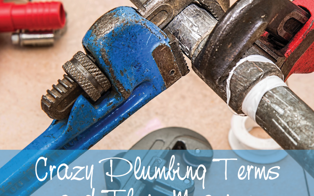 Crazy Plumbing Terms and Their Meaning