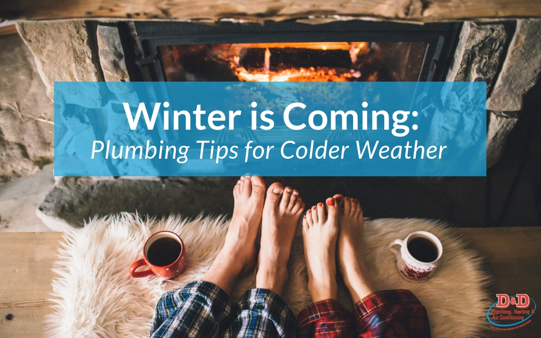 Winter is Coming: Plumbing Tips for Colder Weather