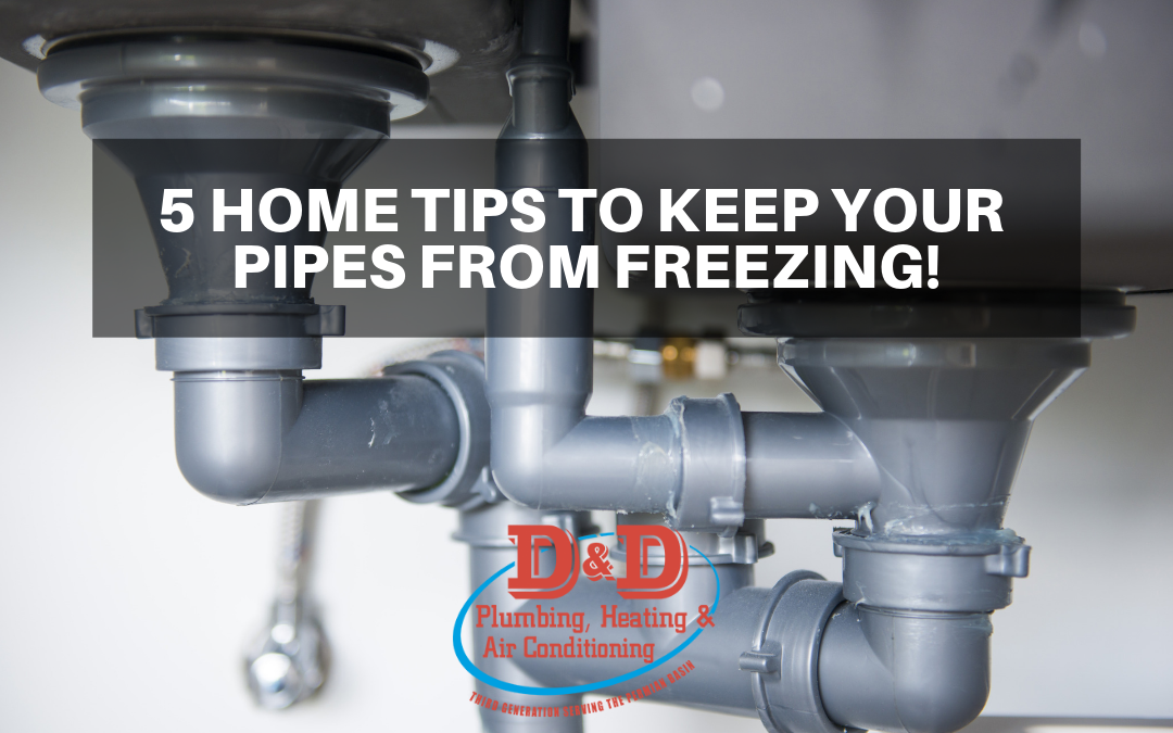 5 Home Tips to Keep Your Pipes from Freezing!