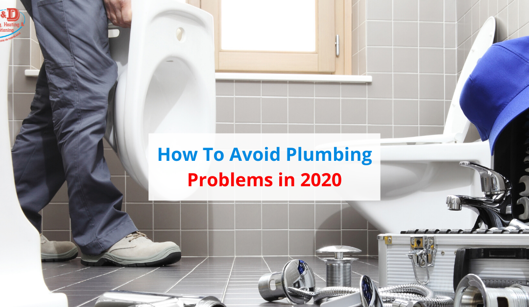 How To Avoid Plumbing Problems In 2020